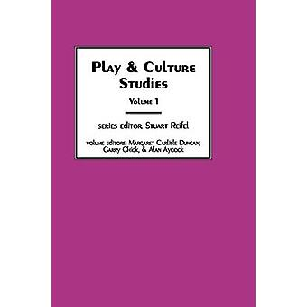Play  Culture Studies Volume 1 Diversions and Divergences in Fields of Play by Chick & Garry