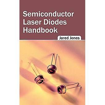 Halbleiter-Laser-Dioden-Handbuch von Jones & Jared