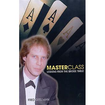Master Class Lessons from the Bridge Table by Gitelman & Fred