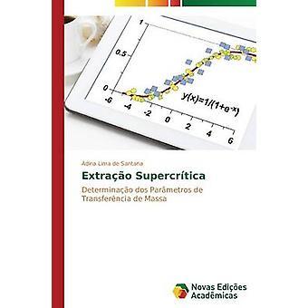 Extrao Supercrtica par de Santana dina Lima