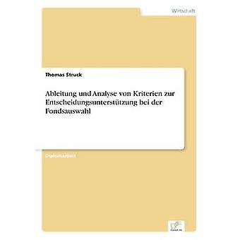 Ableitung Und analysieren von Kriterien Zur Entscheidungsuntersttzung Bei der Fondsauswahl von & Thomas Struck