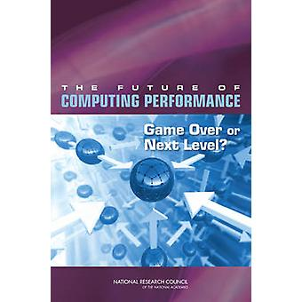 The Future of Computing Performance - Game Over or Next Level? by Comm