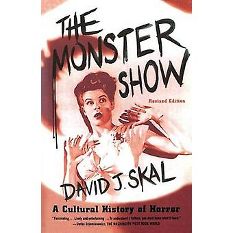 The Monster Show - A Cultural History of Horror by David J Skal - 9780