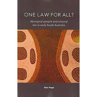One Law for All? - Aboriginal People and Criminal Law in Early South A