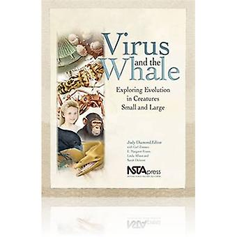Virus and the Whale - Exploring Evolution in Creatures Small and Large