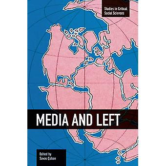 Media and Left - Studies in Critical Social Sciences - Volume 72 by Sa