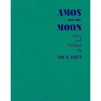 Amos and the Moon by Jan Balet - 9781623260521 Book