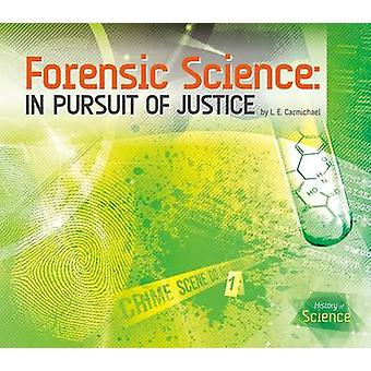 Forensic Science - In Pursuit of Justice by L E Carmichael - 978162403
