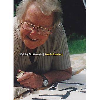 Fighting Fit - A Memoir by Chanie Rosenberg - 9781909026315 Book