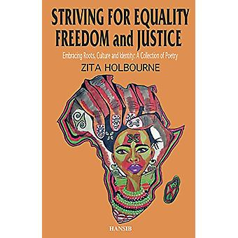Striving for Equality - Freedom and Justice - Embracing Roots - Cultur