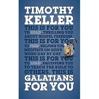 Galatians For You by Timothy Keller - 9781908762344 Book