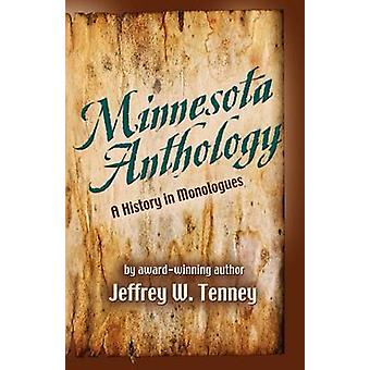 MINNESOTA ANTHOLOGY A History of Monologues by Tenney & Jeffrey W.
