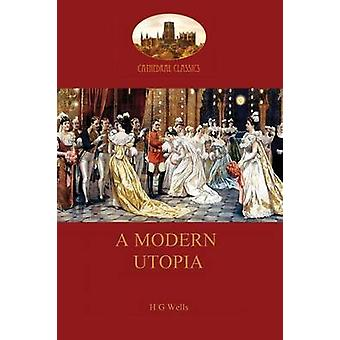 A Modern Utopia by Wells & Herbert George