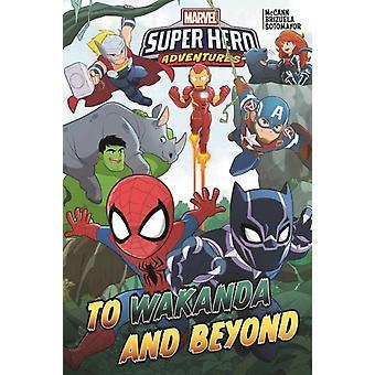Marvel Super Hero Adventures To Wakanda And Beyond by Jim McCann