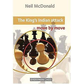 Kings Indian Attack Move by Move by McDonal & Neil