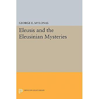 Eleusis and the Eleusinian Mysteries by George Emmanuel Mylonas - 978