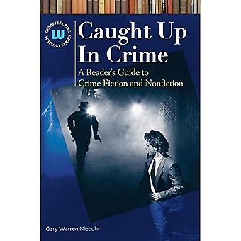 Caught Up in Crime: A Reader's Guide to Crime Fiction and Nonfiction (Genreflecting Advisory)