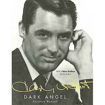 Cary Grant - Dark Angel by Geoffrey Wansell - 9781628726909 Book