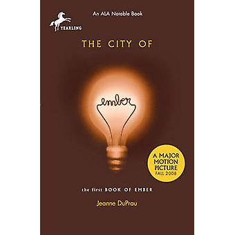 The City of Ember by Jeanne DuPrau - 9781417635948 Book