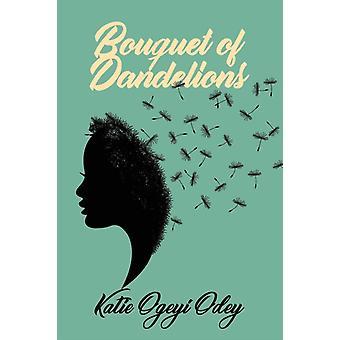 Bouquet of Dandelions by Odey & Katie Ogeyi