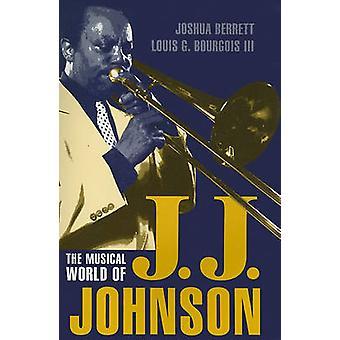 Musical World of J.J. Johnson by Berrett & Joshua