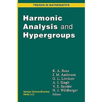 Harmonic Analysis and Hypergroups by Ross & Ken
