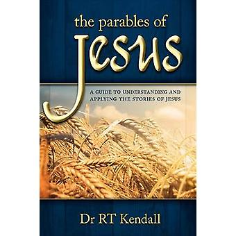 The Parables of Jesus by Kendall & Rt