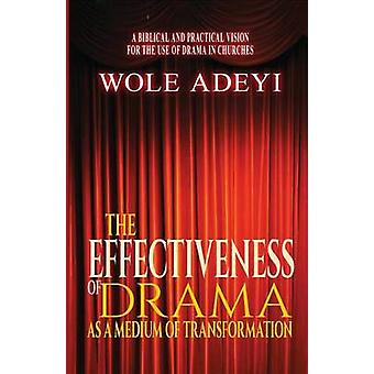 The Effectiveness of Drama As A Medium of Transformation by Adey & Samuel Oyewole