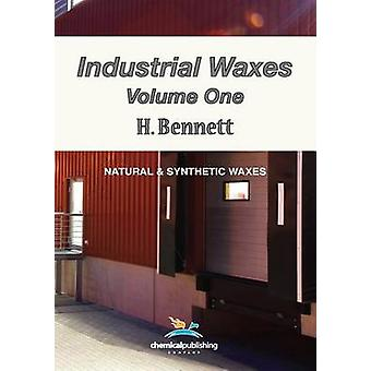 Industrial Waxes Vol. 1 Natural and Synthetic Waxes by Bennett & H.