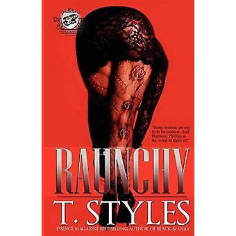 Raunchy The Cartel Publications Presents by Styles & T.