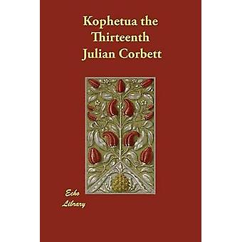 Kophetua the Thirteenth by Corbett & Julian
