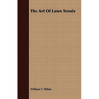 The Art Of Lawn Tennis by Tilden & William T.