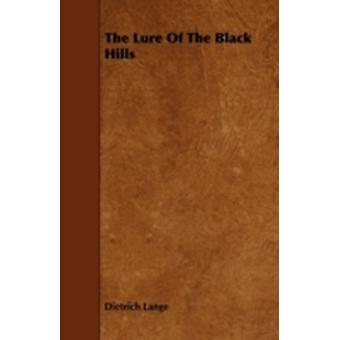 The Lure Of The Black Hills by Lange & Dietrich