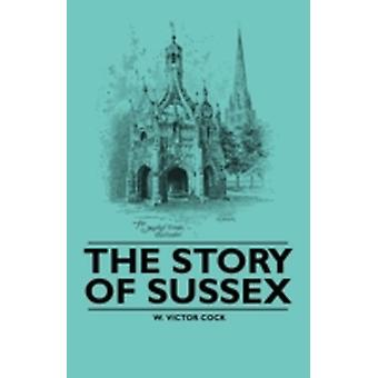 The Story of Sussex by Cock & W. Victor