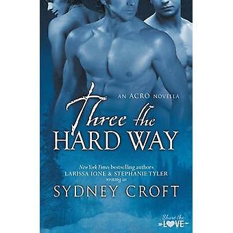 Three the Hard Way by Croft & Sydney