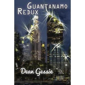 Guantanamo Redux by Gessie & Dean