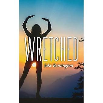 Wretched by Remington & Jake