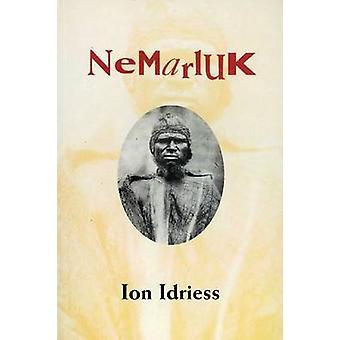 Nemarluk by Idriess & Ion