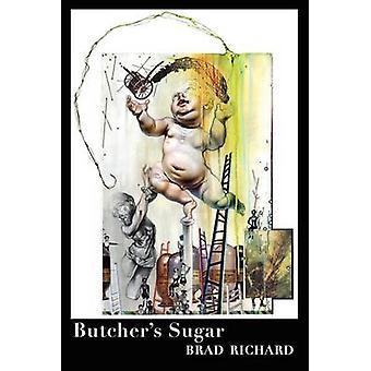 Butchers Sugar by Richard & Brad