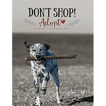 Dont Shop Adopt  South Canterbury by Duff & Aimee