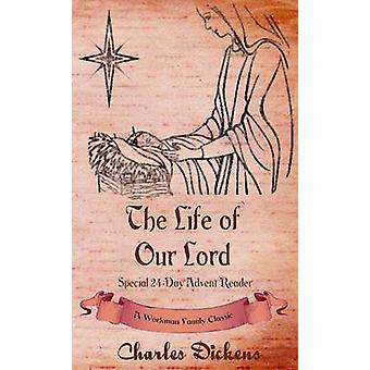 The Life of Our Lord Special 24Day Advent Reader by Workman Family Classics