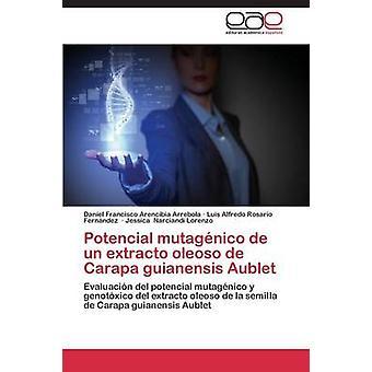 Potencial mutagnico de un extracto oleoso de Carapa guianensis Aublet by Arencibia Arrebola Daniel Francisco