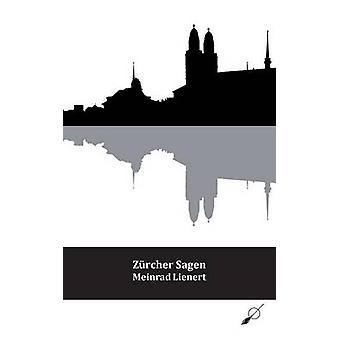 Zurcher Sagen by Lienert & Meinrad