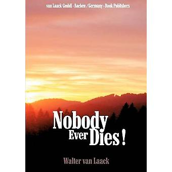 Nobody Ever Dies by Laack & Walter van