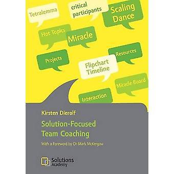SolutionFocused Team Coaching by Dierolf & Kirsten