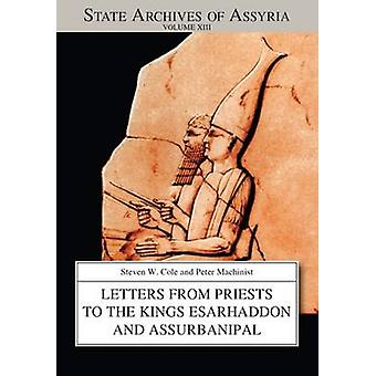 Letters from Priests to the Kings Esarhaddon and Assurbanipal by Cole & Steven