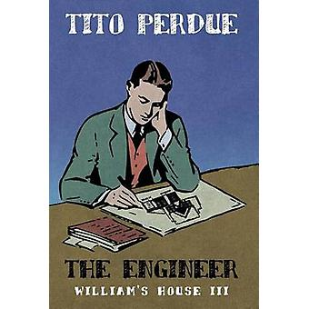 The Engineer by Perdue & Tito
