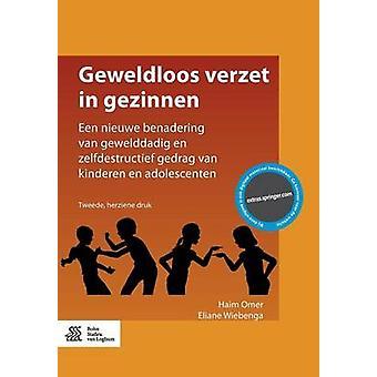 Geweldloos verzet in gezinnen  Een nieuwe benadering van gewelddadig en zelfdestructief gedrag van kinderen en adolescenten by Omer & Haim