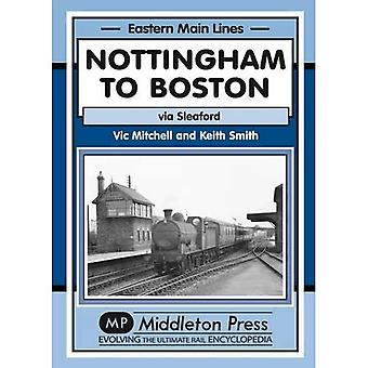 Nottingham to Boston: Featuring Sleaford (Eastern Main Lines)