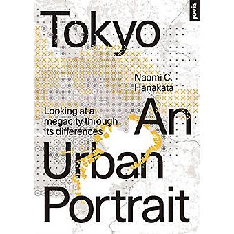 Tokyo An Urban Portrait by Naomi C Hanakata